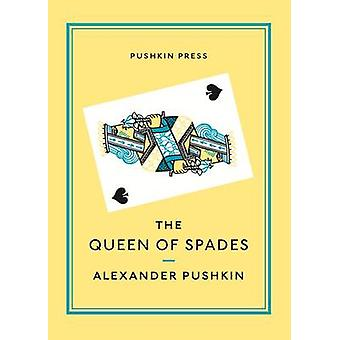 The Queen of Spades and Selected Works by Alexander Pushkin - Anthony