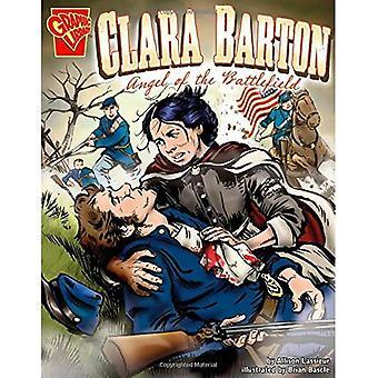 Clara Barton: Ängel av slagfältet (grafiska bibliotek: grafisk biografier)