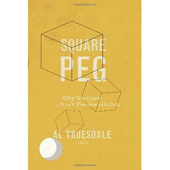 Square Peg: Why Wesleyans Aren't Fundamentalists