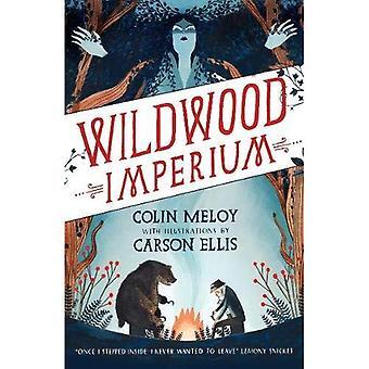 Wildwood Imperium: De Wildwood kronieken, boek III (Wildwood trilogie)