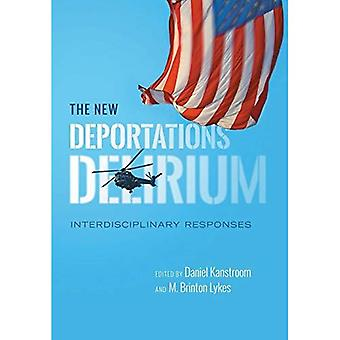 The New Deportations Delirium: Interdisciplinary Responses (Citizenship and Migration in the Americas)