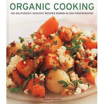 Organische koken: 150 heerlijk gezonde recepten in 250 foto's weergegeven
