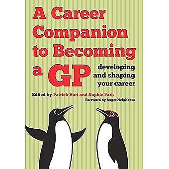 En karriere følgesvend til at blive en GP: udvikle og forme din karriere