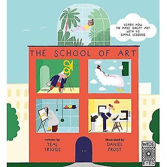 L'école d'Art: apprendre à faire le grand Art avec 40 leçons simples