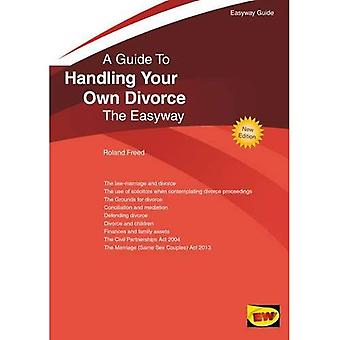 Handling Your Own Divorce : The Easyway (Easyway Guides)