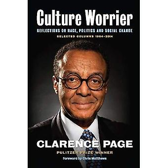 Cultura guerreira: Selecionado colunas 1984 - 2014: reflexões sobre a raça, política e mudança Social