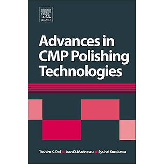 Advances in CMPPolishing Technologies for the Manufacture of Electronic Devices by Doi & Toshiro