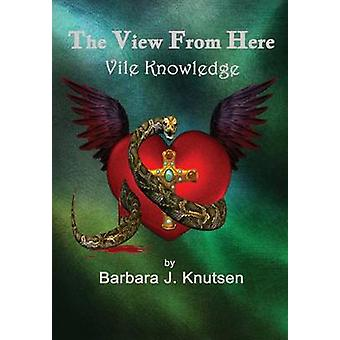 View from Here by Knutsen & Barbara J.