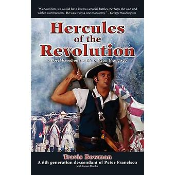Hercules of the Revolution a novel based on the life of Peter Francisco by Bowman & Travis Scott