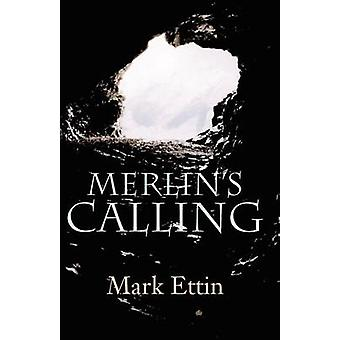 Merlins Calling by Ettin & Mark