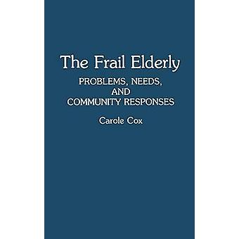 The Frail Elderly Problems Needs and Community Responses by Cox & Carole B.