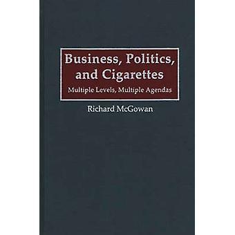 Politique de l'entreprise et Cigarettes multiples niveaux multiples Agendas par McGowan & Richard A.