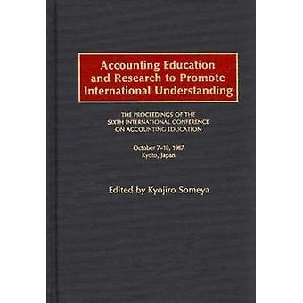 Redovisning utbildning och forskning för att främja internationell förståelse av den sjätte internationella konferensen om redovisning behovet av internationell konferens om redovisning E förfaranden