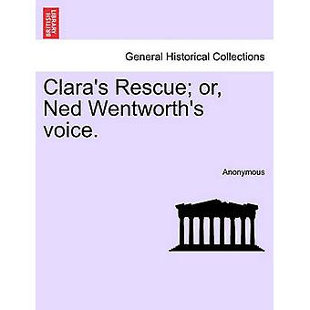 Claras Rescue or Ned Wentworths voice. by Anonymous