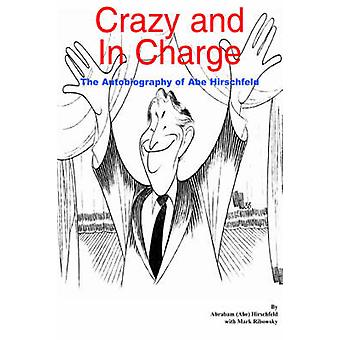 Crazy and In Charge  The Autobiography of Abe Hirschfeld by Hirschfeld & Abraham