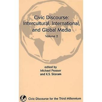 Discurso cívico Intercultural mídia Global e internacional Volume 2 por Sitaram & k S.