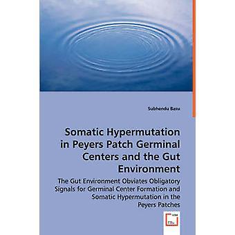 Somatische Hypermutation in Peyers Patch Germinal Zentren und der Darm Umwelt durch Basu & Subhendu