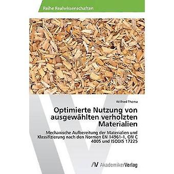 Optimierte Nutzung von ausgewhlten verholzten Materialien av Thoma Wilfried