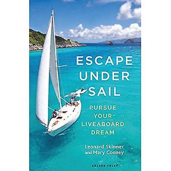 Escape Under Sail: Pursue Your Liveaboard Dream