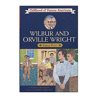 Wilbur and Orville Wright - Young Fliers by Augusta Stevenson - Rober