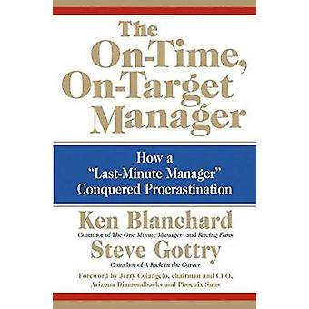 The On-time - On-target Manager - How a Last-minute Manager Conquered