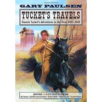 Tucket's Travels Bks.1-5  - Francis Tucket's Adventures in the West -