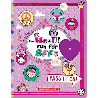 For Me & U! Fun for Bffs by Scholastic - 9780545732970 Book