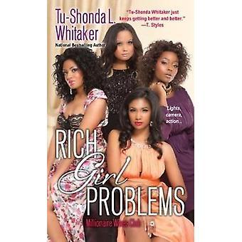 Rich Girl Problems by Tu-Shonda L. Whitaker - 9780758283764 Book