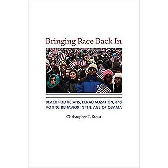 Bringing Race Back in - Black Politicians - Deracialization - and Voti