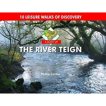 A Boot Up the River Teign - 10 Leisure Walks of Discover by Philip Car