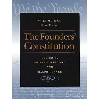The Founders' Constitution - v. 1 - Major Themes by Philip B. Kurland -