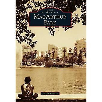 MacArthur Park by Jose A Gardea - 9781467133456 Book