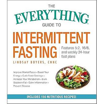 The Everything Guide to Intermittent Fasting - Features 5 -2 - 16/8 - a