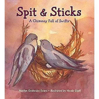 Spit and Sticks - A Chimney Full of Swifts by Marilyn Grohoske Evans -