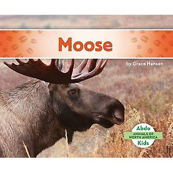 Moose by Grace Hansen - 9781680801125 Book