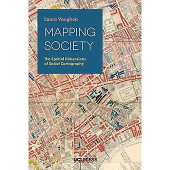 Mapping Society - The Spatial Dimensions of Social Cartography by Mapp