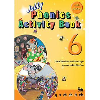 Jolly Phonics Activity Book 6 - y - x - ch - sh - th - th by Sue Lloyd