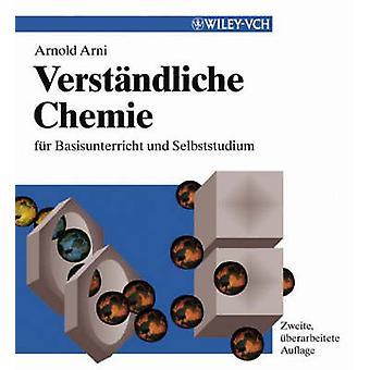 Verstandliche Chemie - Fur Basisunterricht und Selbststudium by A. Arn