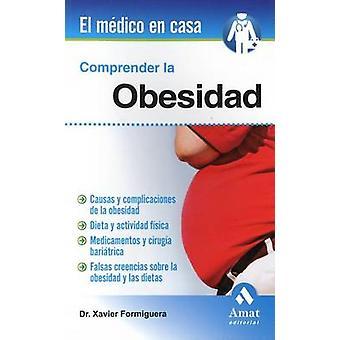 Comprender La Obesidad by Various - Xavier Formiguera - 9788497357418