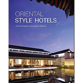 Oriental Style Hotels by Arthur Gao - 9789881545176 Book