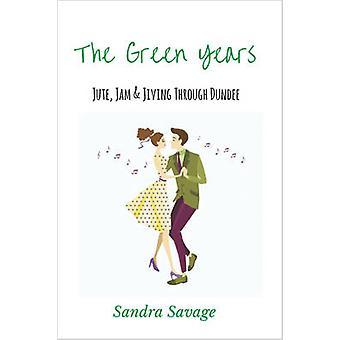 The Green Years Jute Jam and Jiving Through Dundee by SAVAGE & SANDRA