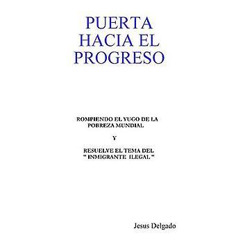 PUERTA HACIA EL PROGRESO par Delgado et Jesus