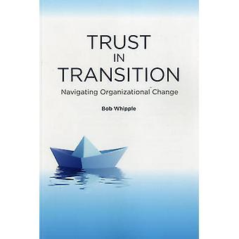 الثقة في المرحلة الانتقالية-التنقل التغيير التنظيمي التي يبل بوب