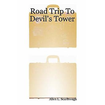 Road Trip to Devils Tower by Scarbrough & Allen L.