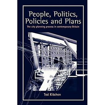 People Politics Policies and Plans by Kitchen & Ted