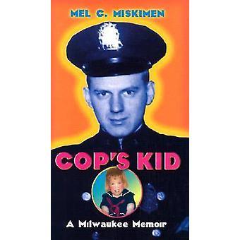 Kid de flic - un mémoire de Milwaukee par Mel C. Miskimen - Book 9780299188801