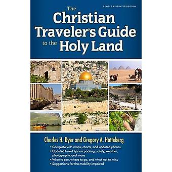 Christian Travelers Guide To The Holy Land The par Charles H Dyer