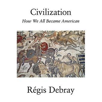 Civilization by Regis Debray