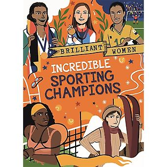 Brilliant Women Incredible Sporting Champions by Georgia AmsonBradshaw