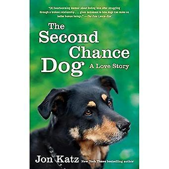 Le chien de la deuxième Chance: Une histoire d'amour